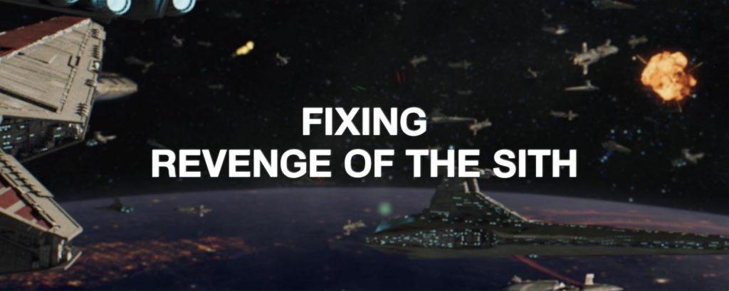 Fixing Revenge of the Sith